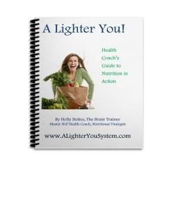 A Lighter You! Health Coach's Guide to Nutrition in Action
